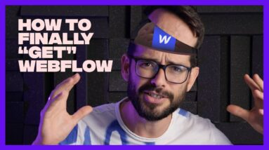 """How to Finally """"Get"""" Webflow"""